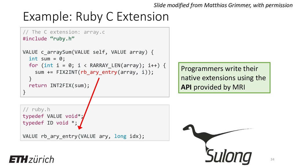 Example: Ruby C Extension 34 // The C extension...