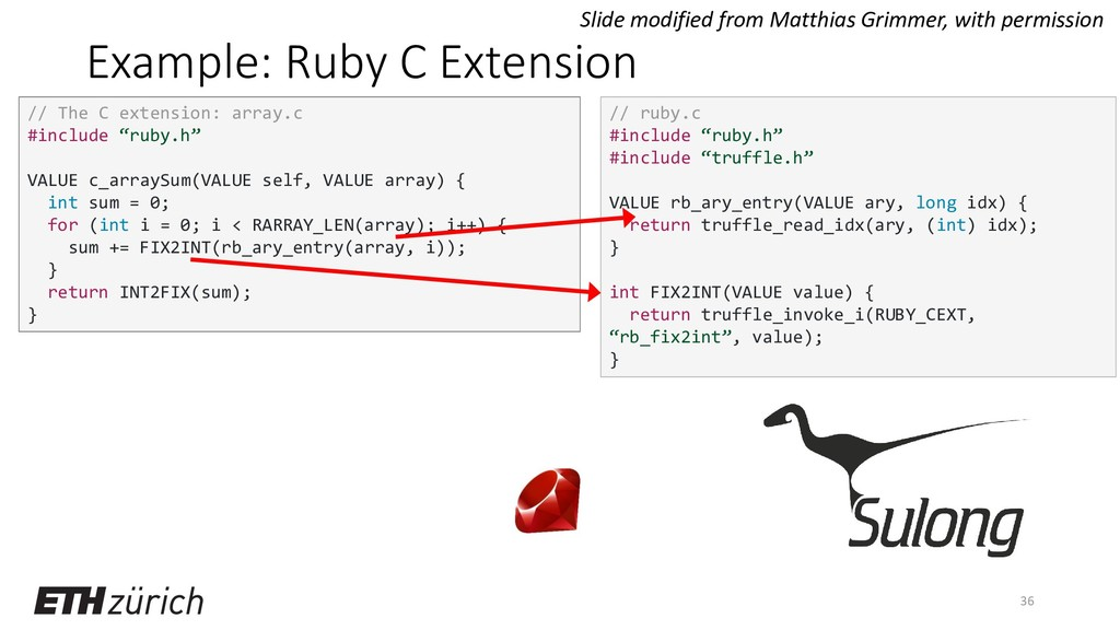 Example: Ruby C Extension 36 // The C extension...
