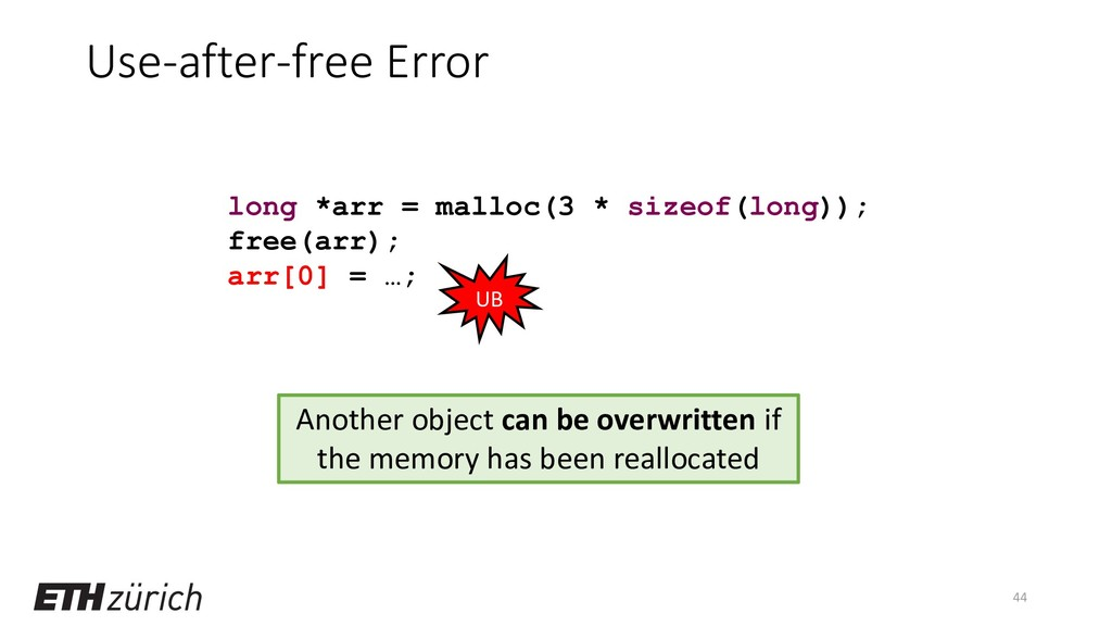 Use-after-free Error 44 long *arr = malloc(3 * ...