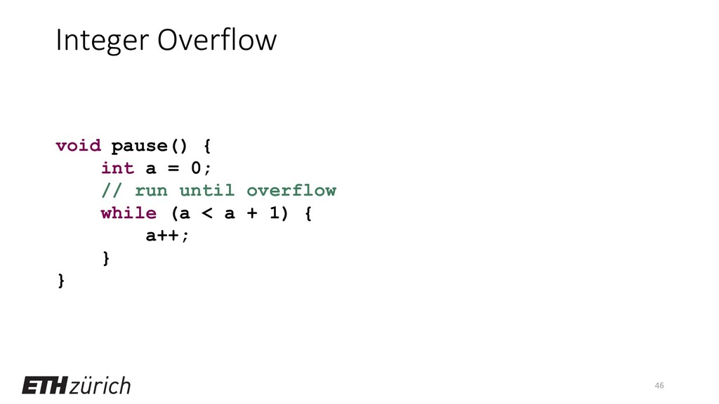 Integer Overflow 46 void pause() { int a = 0; /...