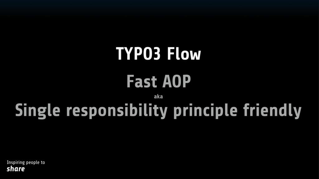 Inspiring people to share Fast AOP aka Single r...