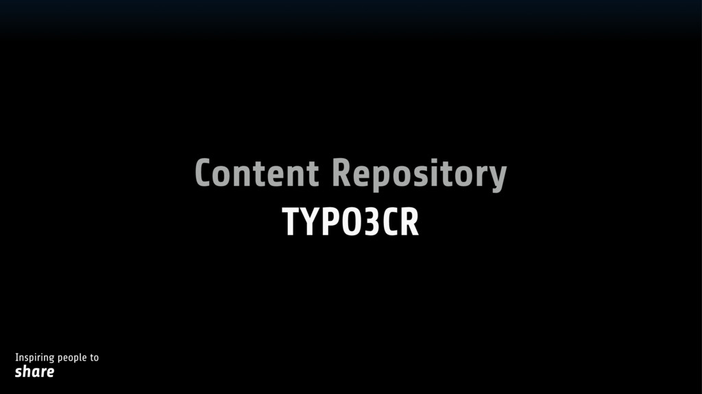 Inspiring people to share Content Repository TY...