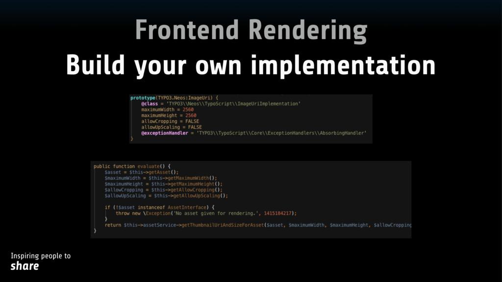 Inspiring people to share Frontend Rendering Bu...