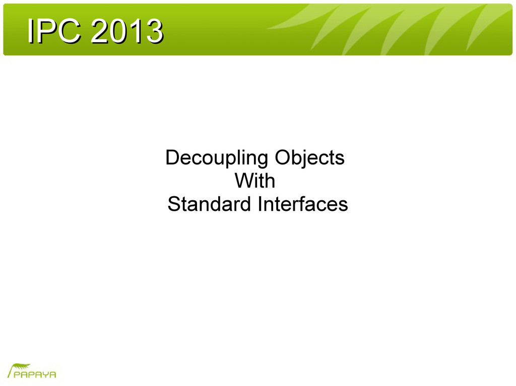 IPC 2013 IPC 2013 Decoupling Objects With Stand...