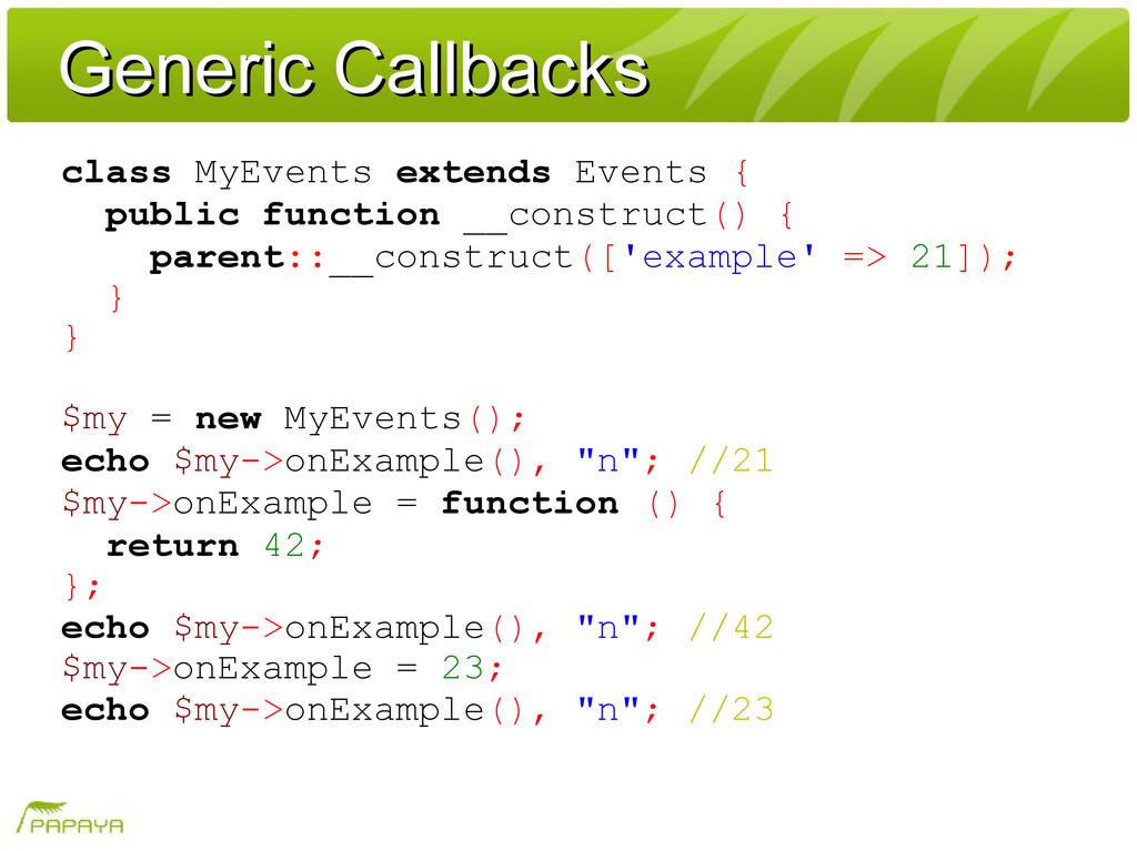Generic Callbacks Generic Callbacks class MyEve...