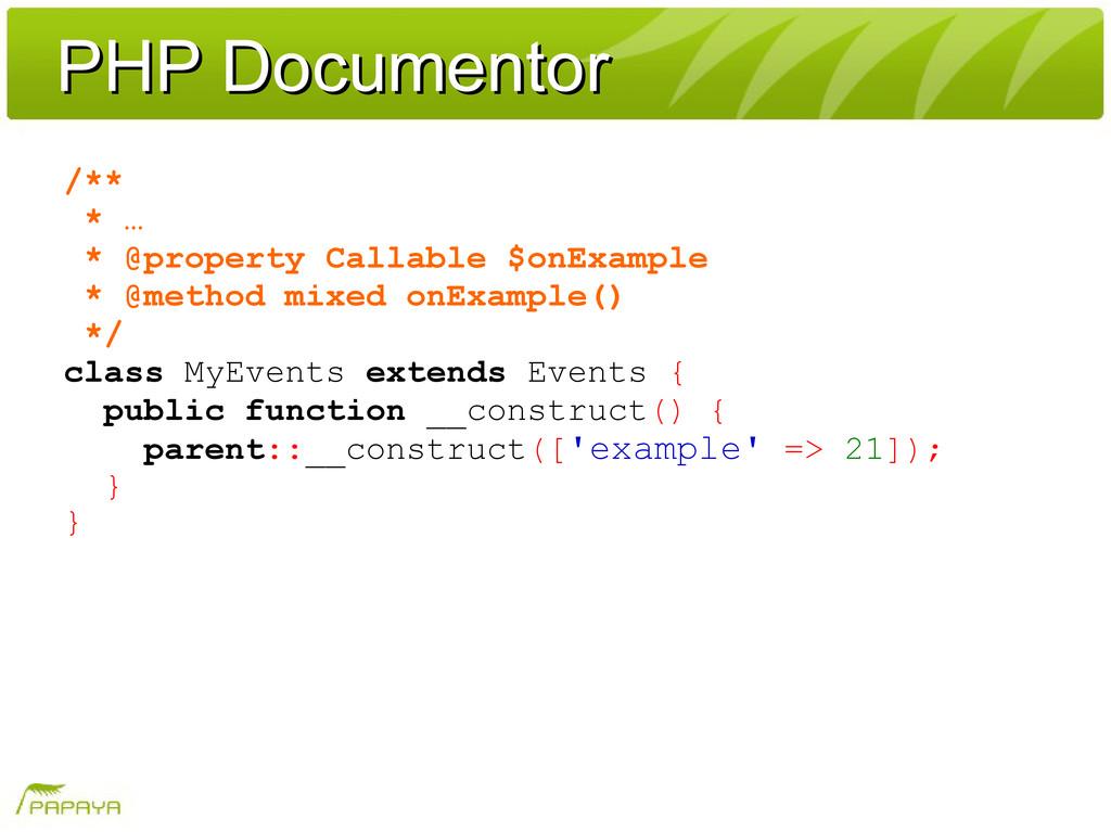 PHP Documentor PHP Documentor /** * … * @proper...