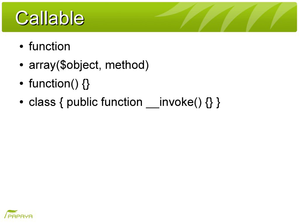 Callable Callable ● function ● array($object, m...