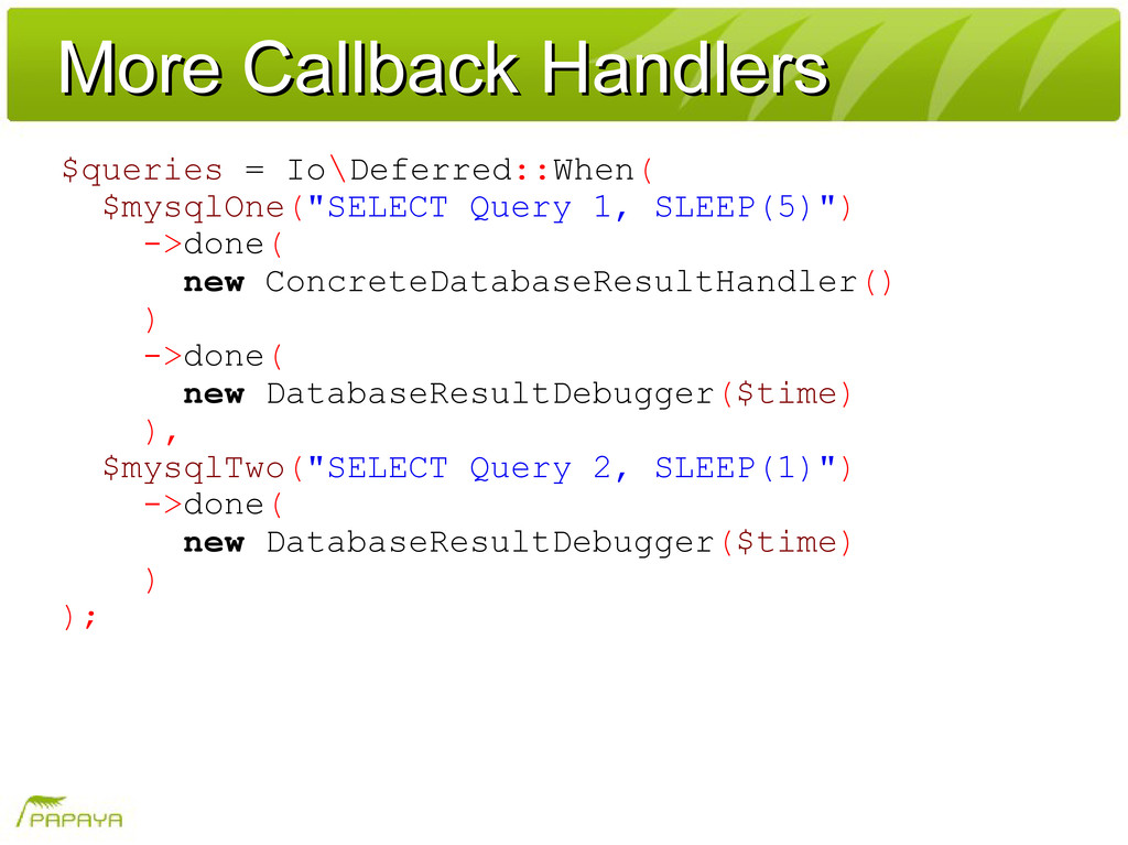 More Callback Handlers More Callback Handlers $...
