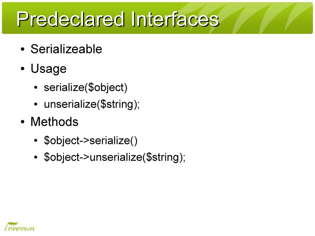 Predeclared Interfaces Predeclared Interfaces ●...