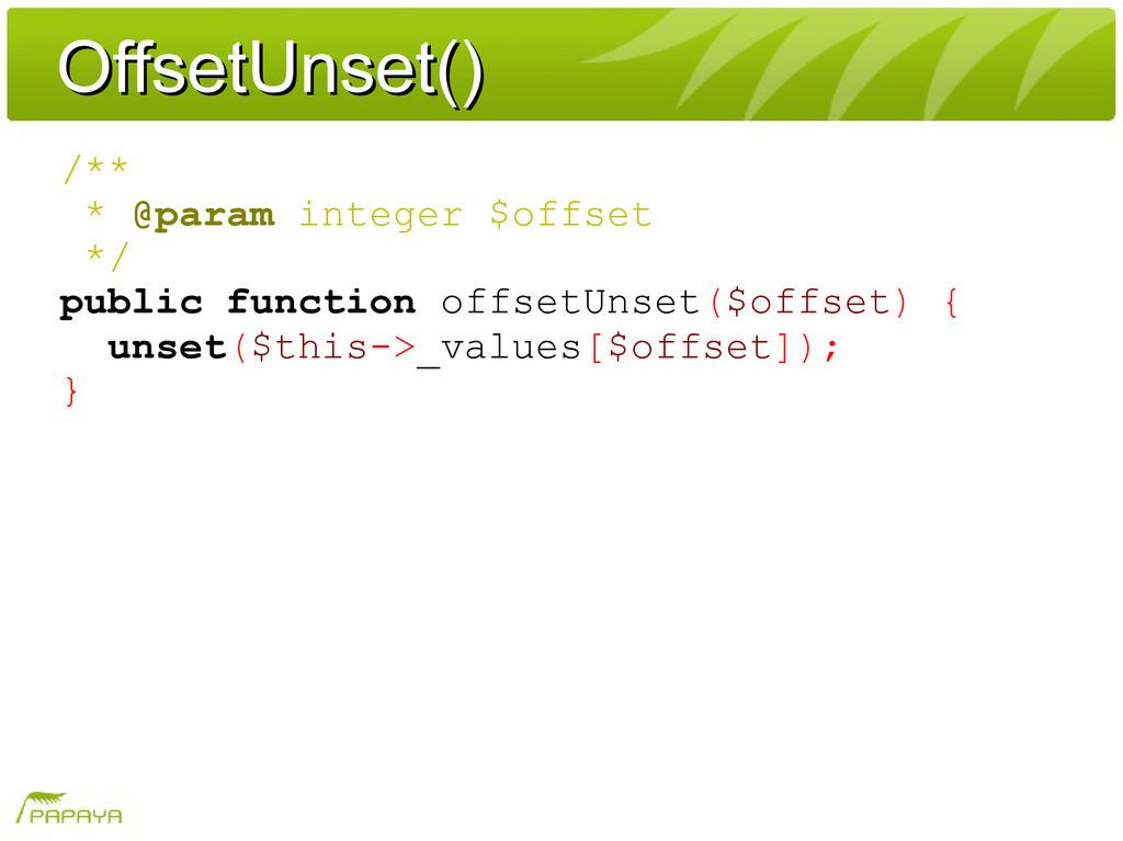 OffsetUnset() OffsetUnset() /** * @param intege...