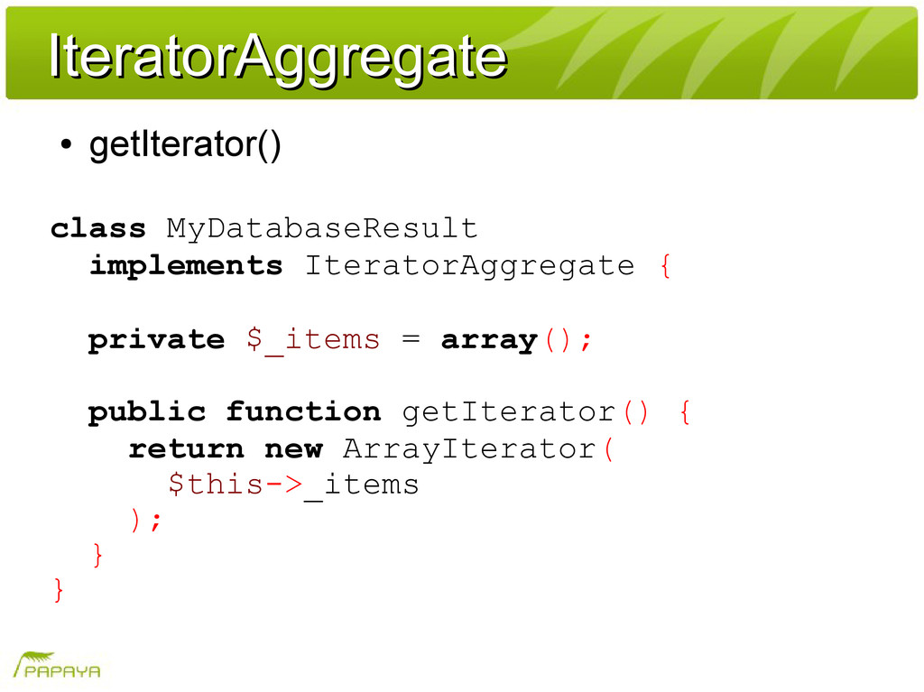 IteratorAggregate IteratorAggregate ● getIterat...