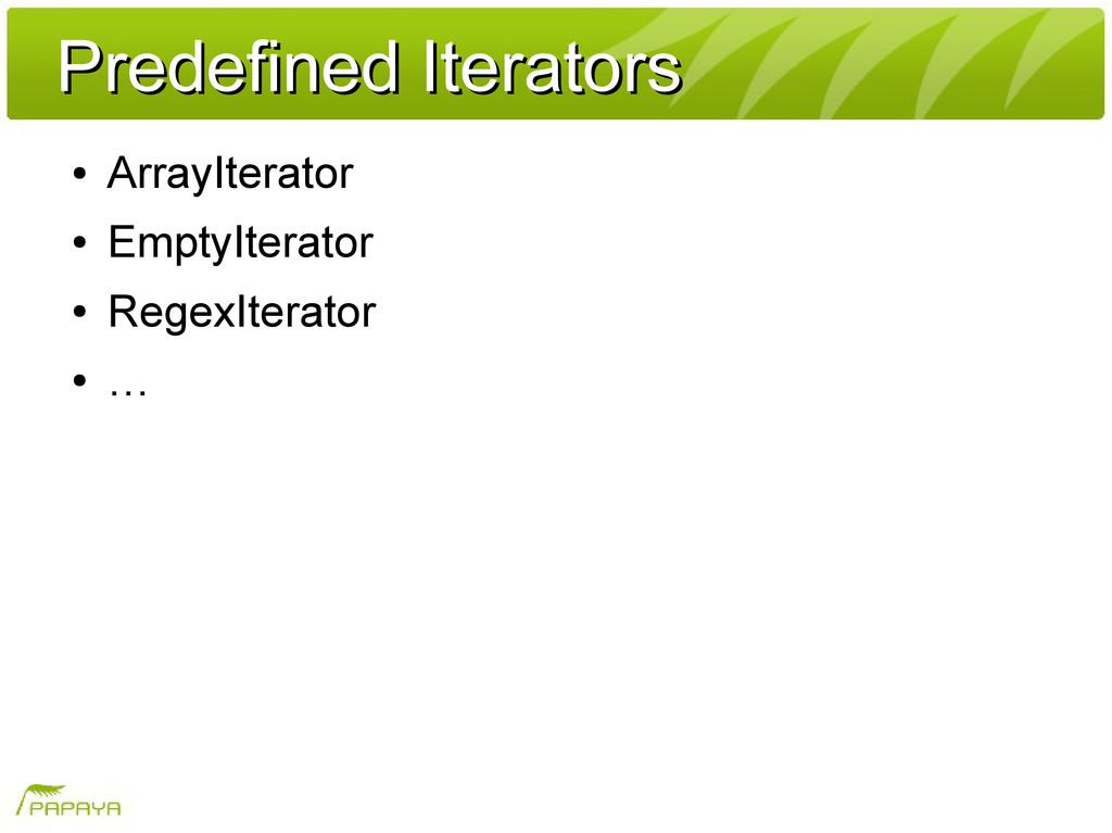 Predefined Iterators Predefined Iterators ● Arr...