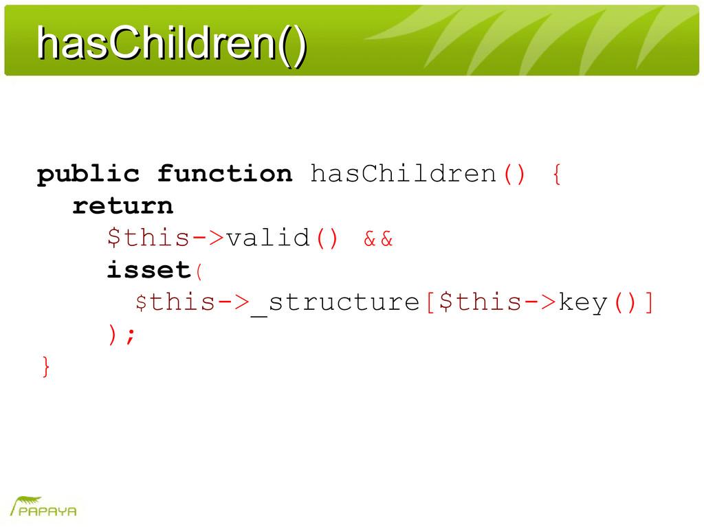hasChildren() hasChildren() public function has...