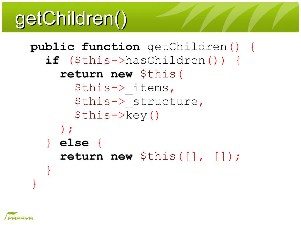getChildren() getChildren() public function get...