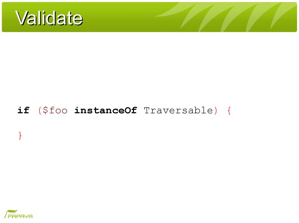 Validate Validate if ($foo instanceOf Traversab...