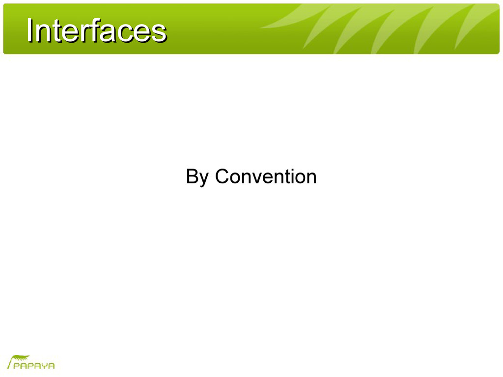 Interfaces Interfaces By Convention