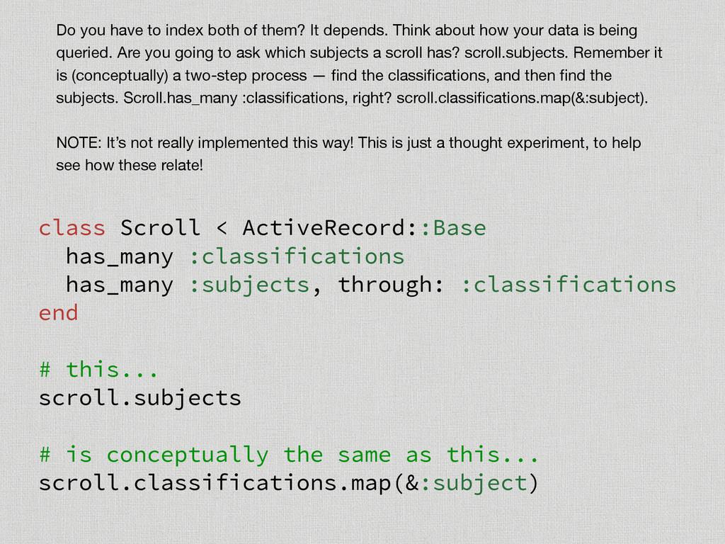 class Scroll < ActiveRecord::Base has_many :cla...