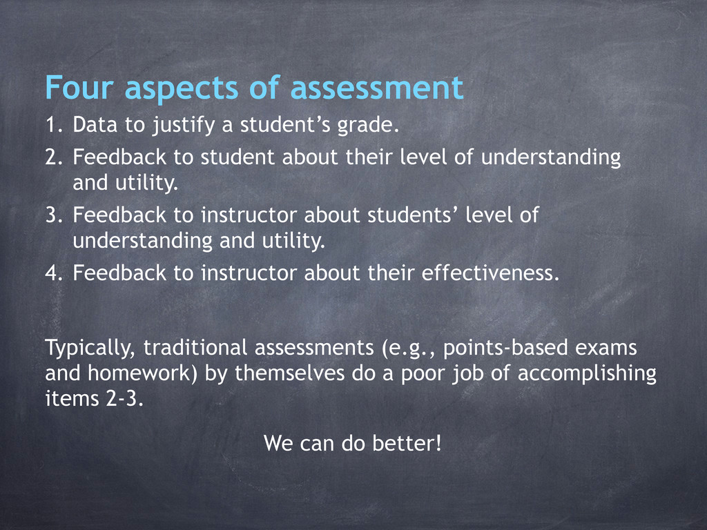 Four aspects of assessment 1. Data to justify a...