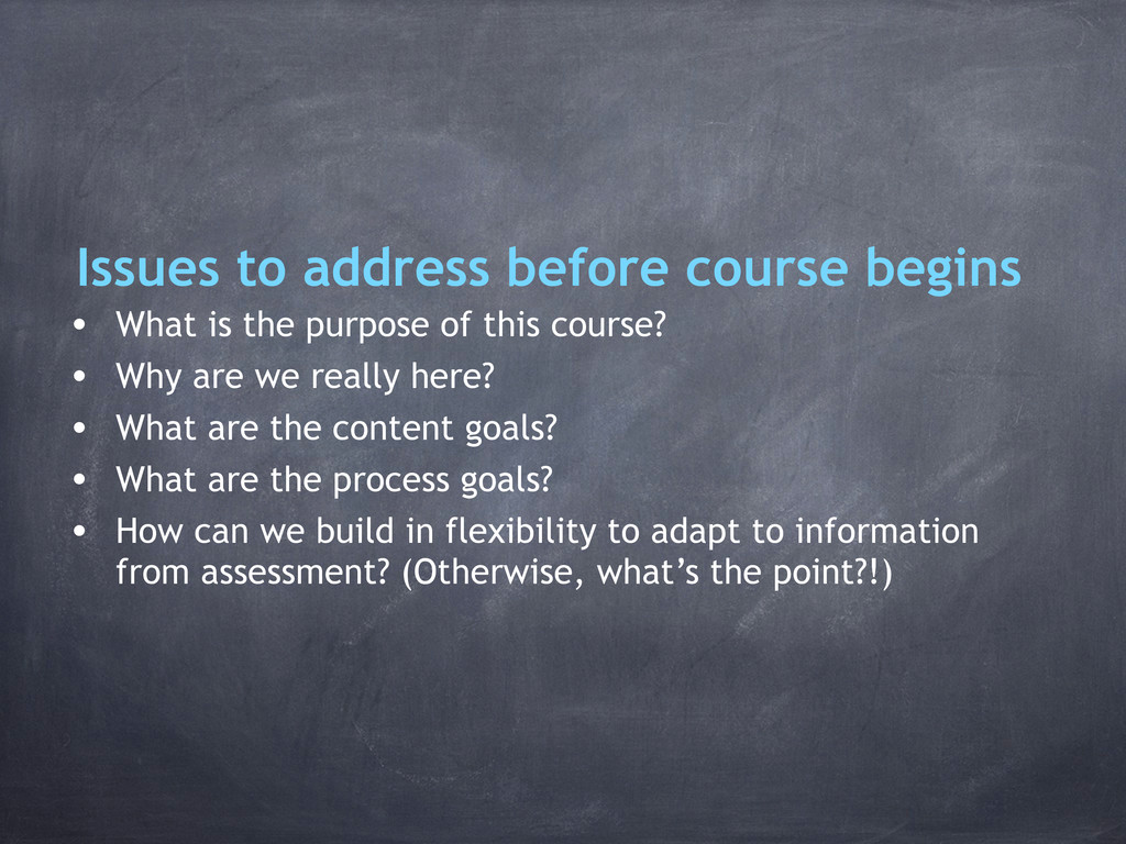Issues to address before course begins • What i...