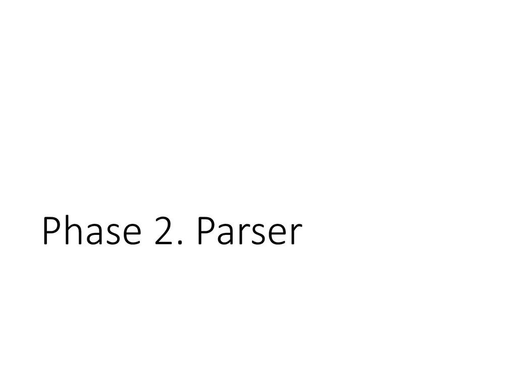 Phase 2. Parser