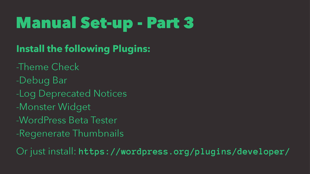 Manual Set-up - Part 3 Install the following Pl...