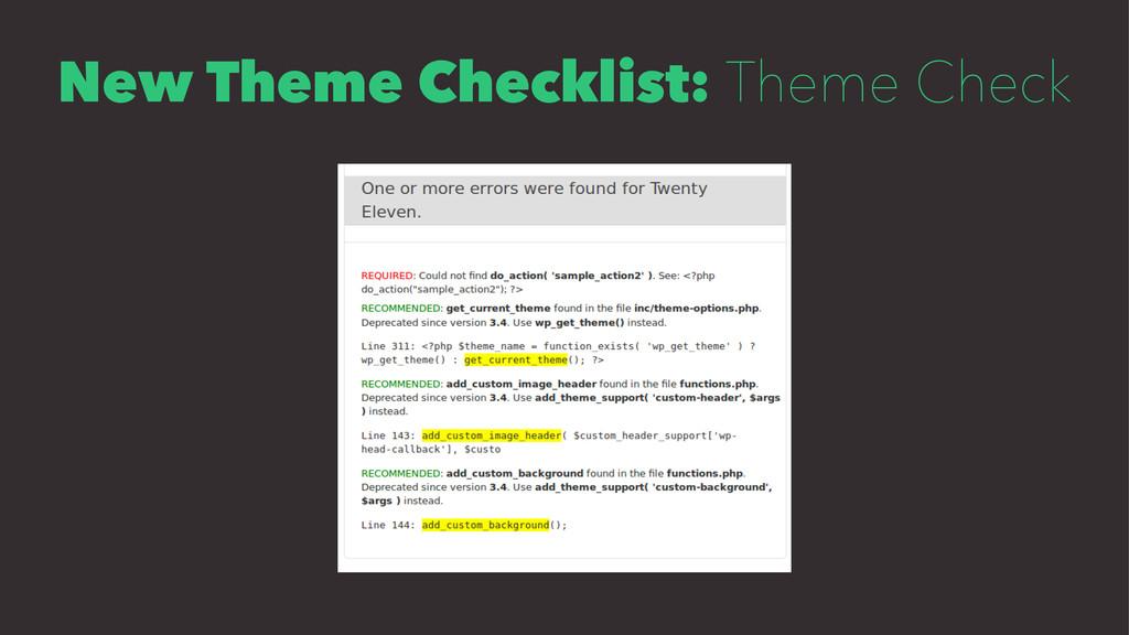 New Theme Checklist: Theme Check