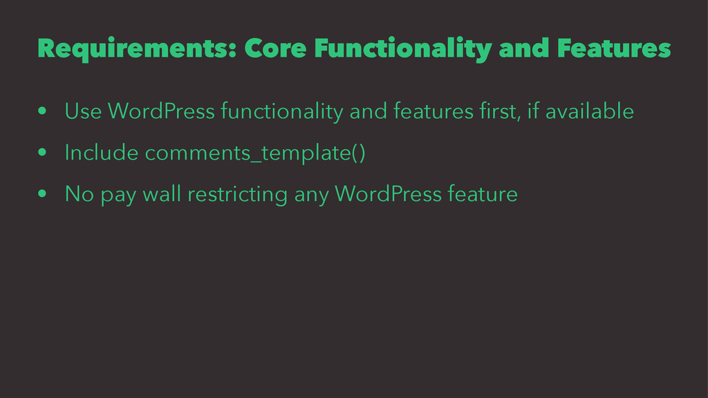 Requirements: Core Functionality and Features •...