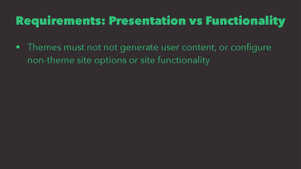 Requirements: Presentation vs Functionality • T...