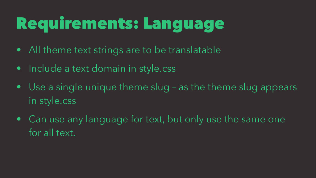 Requirements: Language • All theme text strings...
