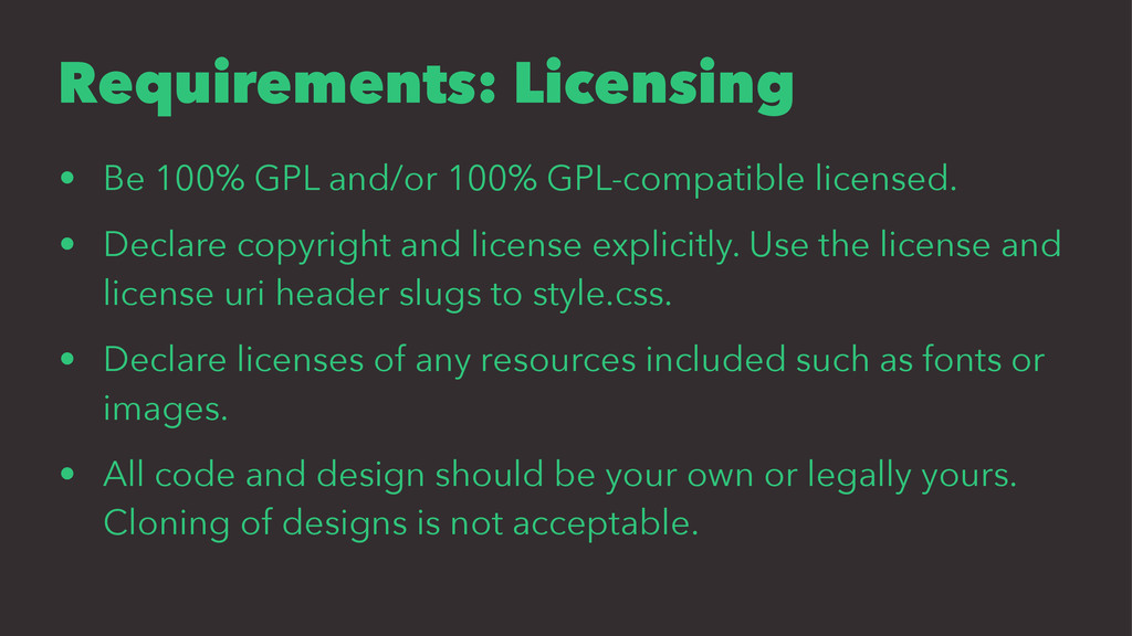 Requirements: Licensing • Be 100% GPL and/or 10...
