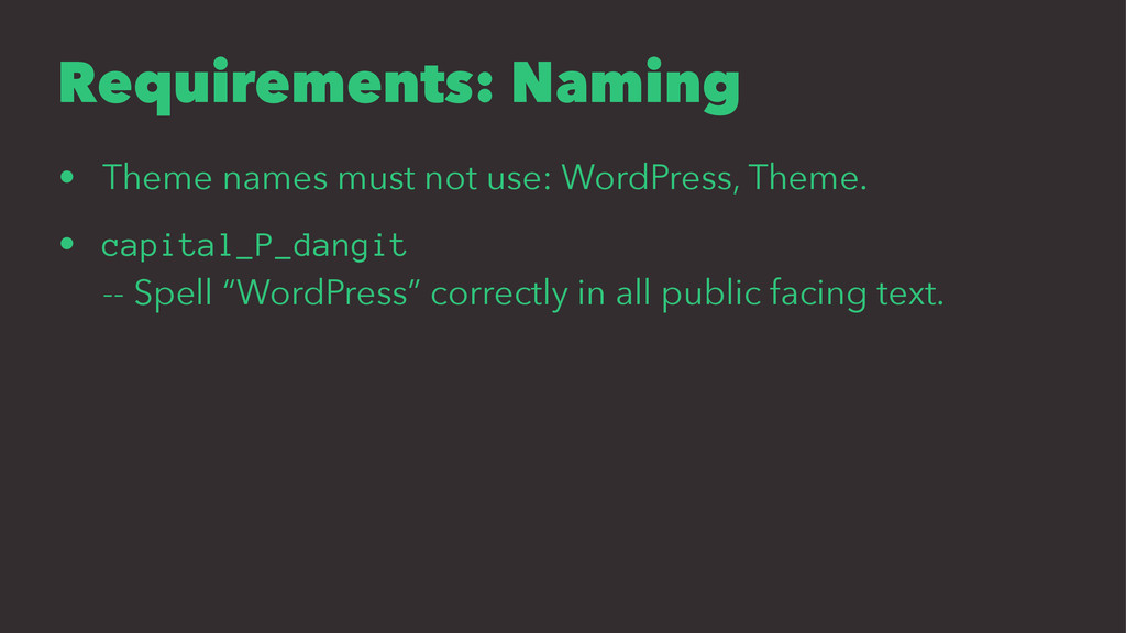 Requirements: Naming • Theme names must not use...