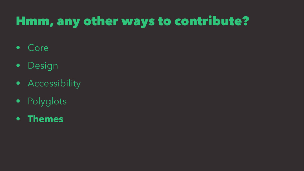 Hmm, any other ways to contribute? • Core • Des...