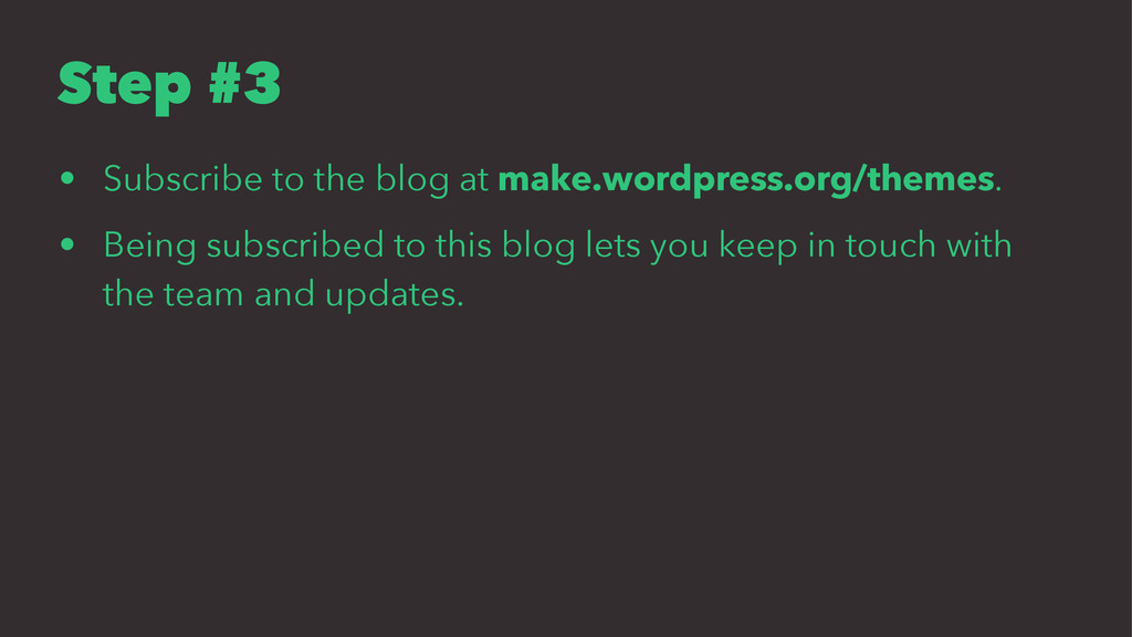 Step #3 • Subscribe to the blog at make.wordpre...