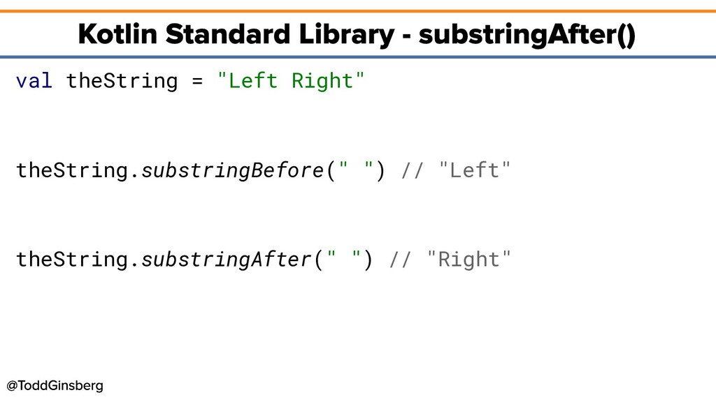 """val theString = """"Left Right"""" theString.substrin..."""