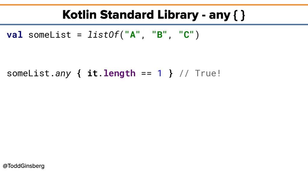 "val someList = listOf(""A"", ""B"", ""C"") someList.a..."