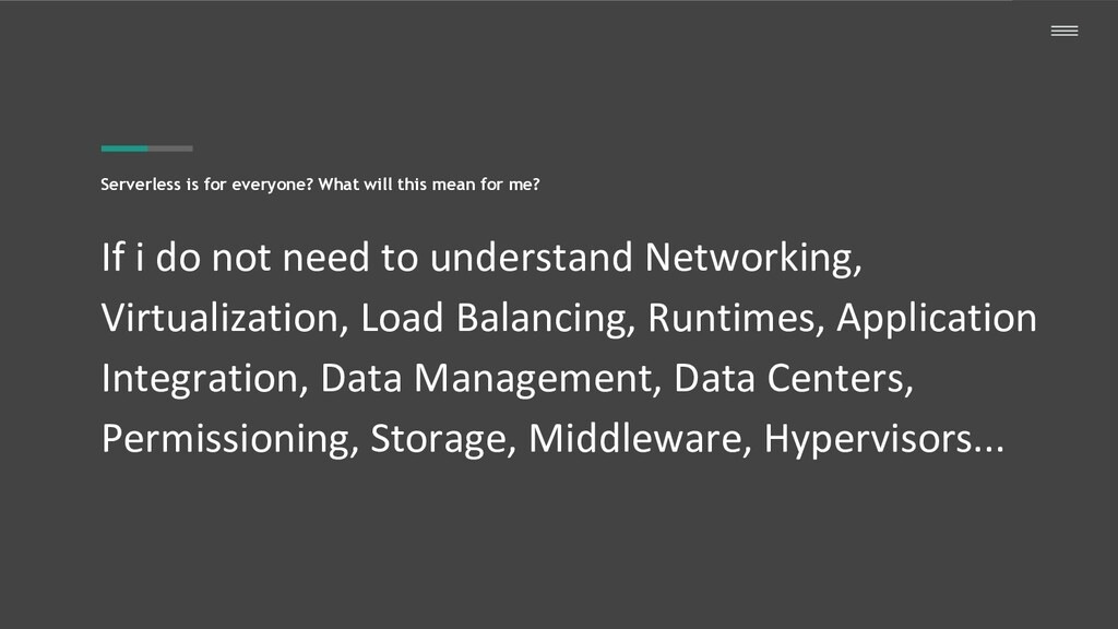 Serverless is for everyone? What will this mean...