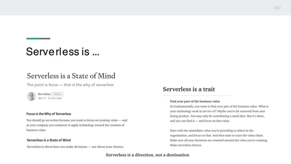 Serverless is ...