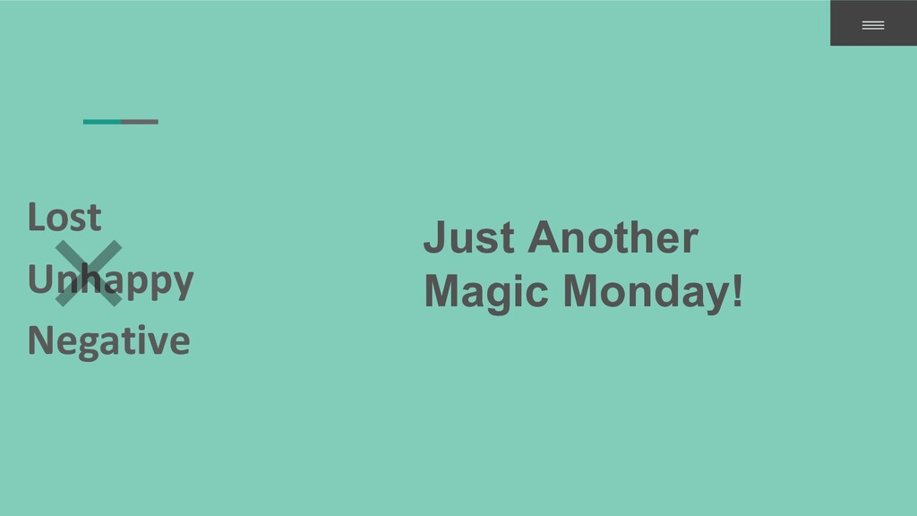 Lost Unhappy Negative Just Another Magic Monday!