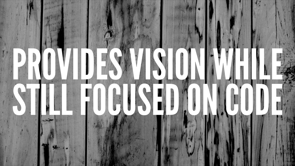 PROVIDES VISION WHILE STILL FOCUSED ON CODE