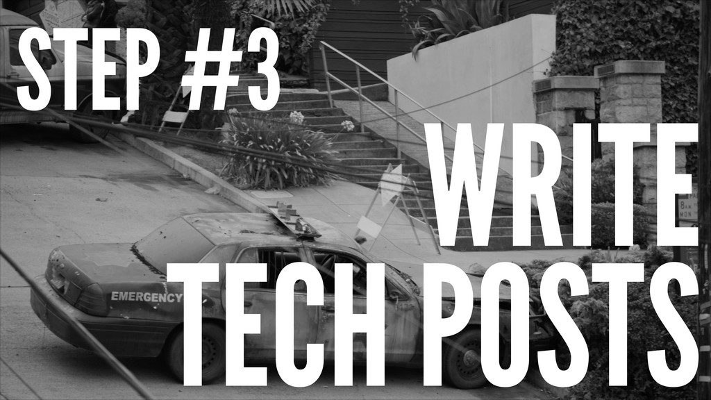 WRITE TECH POSTS STEP #3