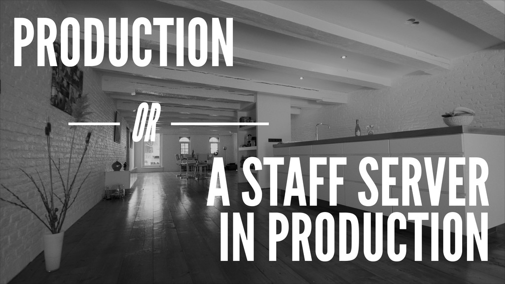 PRODUCTION A STAFF SERVER IN PRODUCTION OR