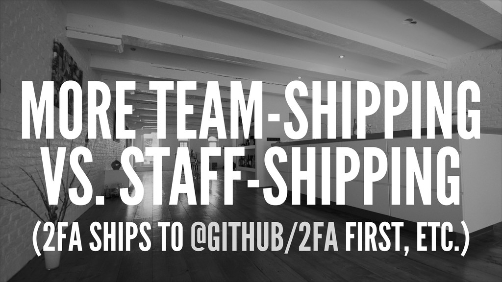 MORE TEAM-SHIPPING VS. STAFF-SHIPPING (2FA SHIP...
