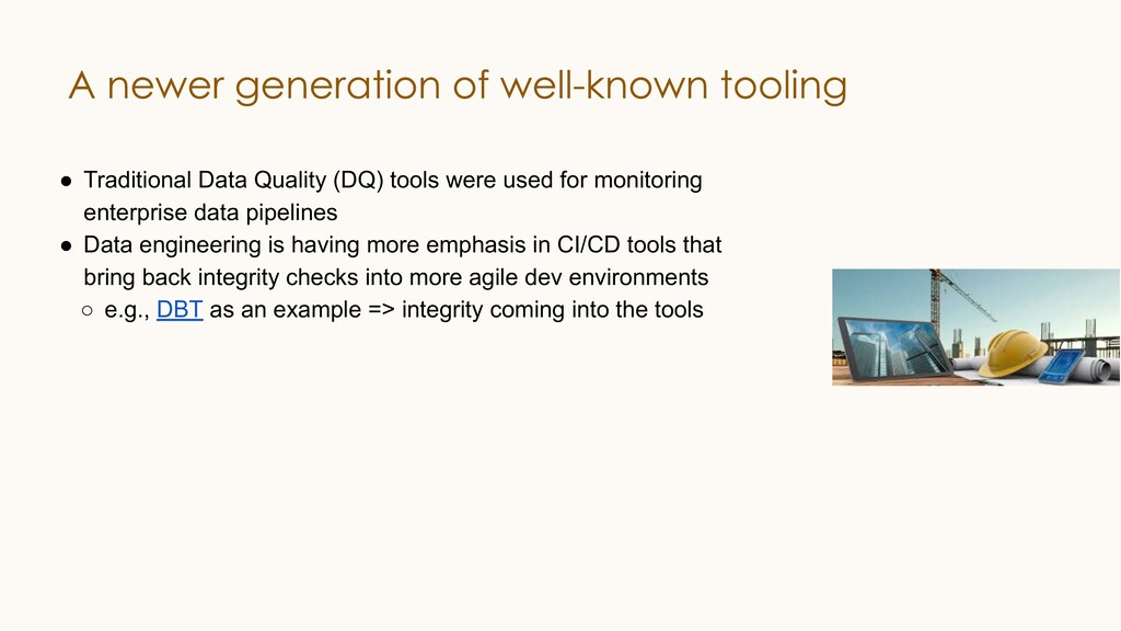 ● Traditional Data Quality (DQ) tools were used...