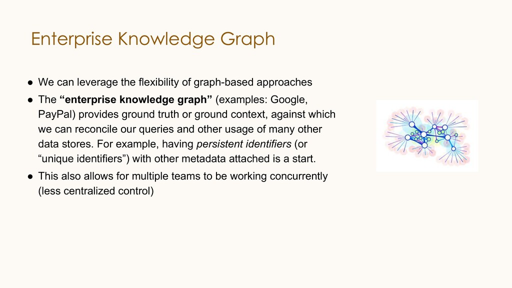 ● We can leverage the flexibility of graph-base...