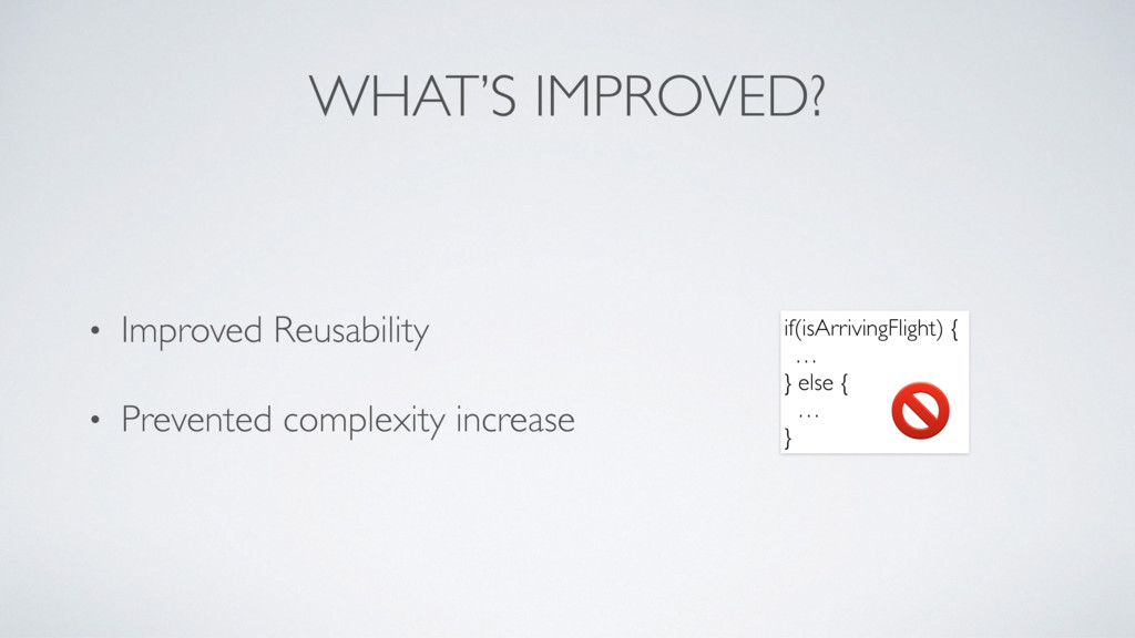 WHAT'S IMPROVED? • Improved Reusability • Preve...