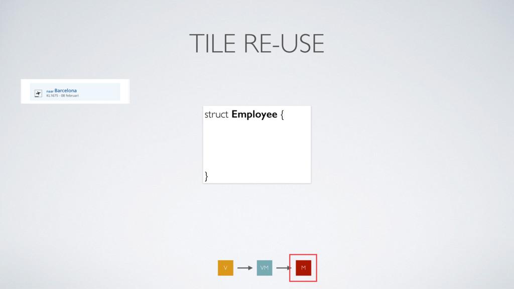 TILE RE-USE struct Employee { let firstName: Str...