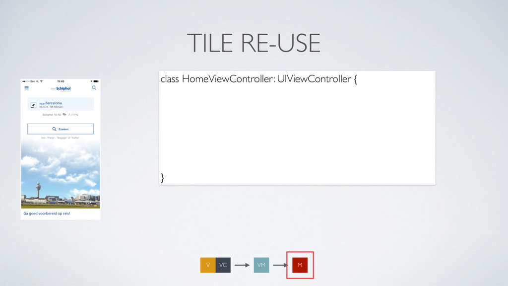 TILE RE-USE VM M VC V class HomeViewController:...