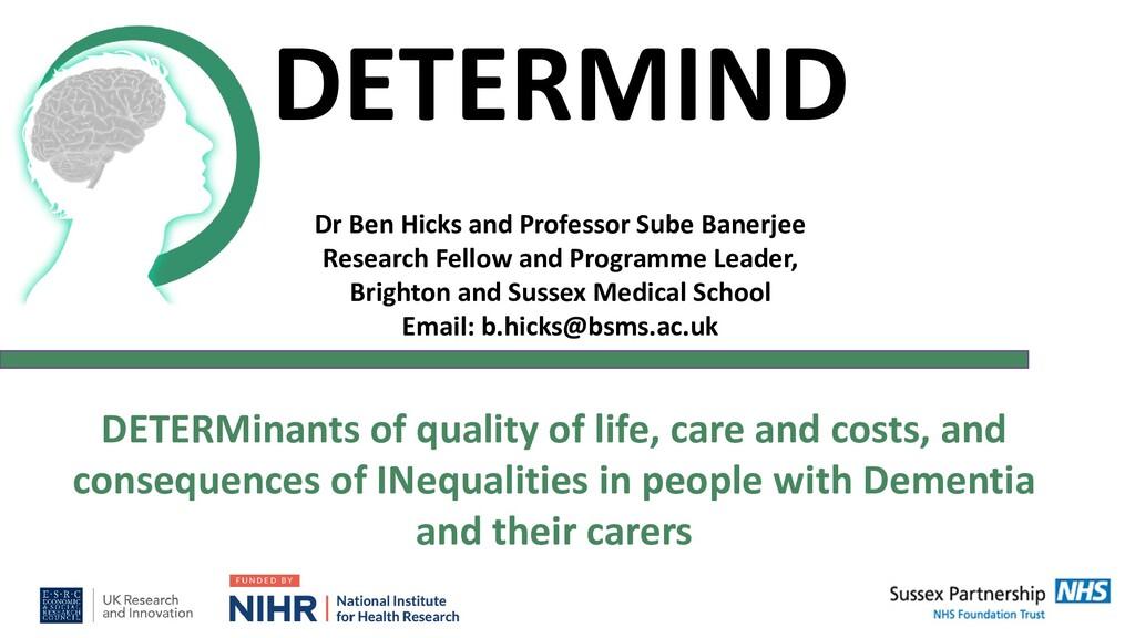 DETERMIND Dr Ben Hicks and Professor Sube Baner...