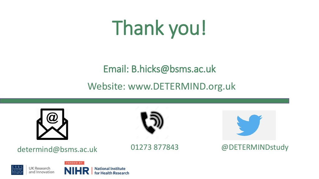 Thank you! Email: B.hicks@bsms.ac.uk Website: w...