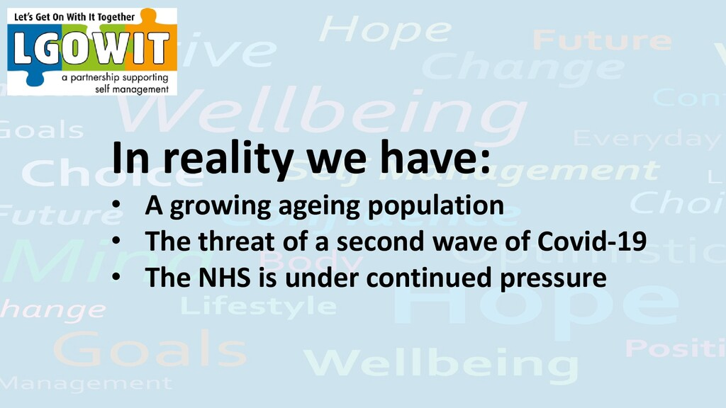 In reality we have: • A growing ageing populati...